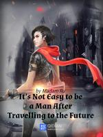 It is Not Easy to Be a Man After Travelling to the Future